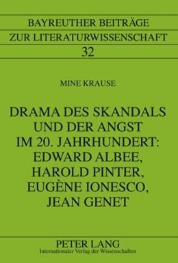 Abbildung von Krause | Drama des Skandals und der Angst im 20. Jahrhundert: Edward Albee, Harold Pinter, Eugène Ionesco, Jean Genet | 2010 | 32