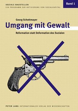 Abbildung von Schottmayer   Umgang mit Gewalt   2011   Reformation statt Deformation ...   1