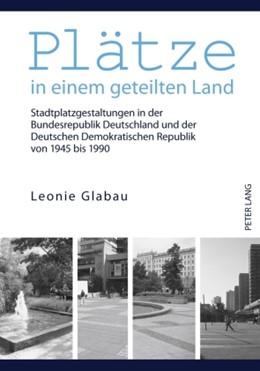 Abbildung von Glabau | Plaetze in einem geteilten Land | 2010 | Stadtplatzgestaltungen in der ...