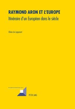 Abbildung von Lapparent   Raymond Aron et l'Europe   2010   Itinéraire d'un Européen dans ...   58