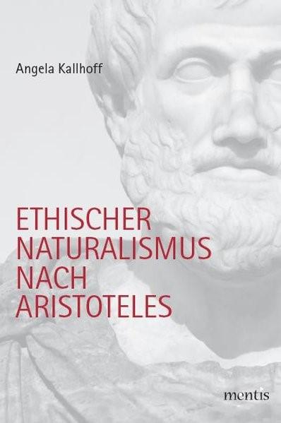 Ethischer Naturalismus nach Aristoteles | Kallhoff, 2010 (Cover)