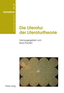 Abbildung von Previsic | Die Literatur der Literaturtheorie | 2010 | 10