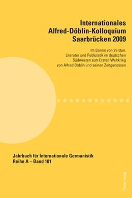 Abbildung von Bogner | Internationales Alfred-Döblin-Kolloquium Saarbrücken 2009 | 2010 | Im Banne von Verdun. Literatur... | 101