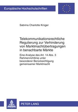 Abbildung von Krüger | Telekommunikationsrechtliche Regulierung zur Verhinderung von Marktmachtübertragungen in benachbarte Märkte | 2010 | Eine Analyse des Art. 14 Abs. ... | 5069