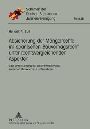 Absicherung der Mängelrechte im spanischen Bauvertragsrecht unter rechtsvergleichenden Aspekten | Bott, 2010 | Buch (Cover)