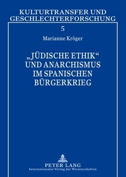 Abbildung von Kröger | «Jüdische Ethik» und Anarchismus im Spanischen Bürgerkrieg | 2010 | Simone Weil – Carl Einstein – ... | 5
