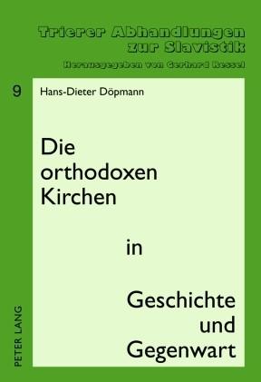 Abbildung von Döpmann   Die orthodoxen Kirchen in Geschichte und Gegenwart   ENL   2010