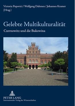 Abbildung von Popovici / Kramer / Dahmen | Gelebte Multikulturalität | 2010 | Czernowitz und die Bukowina