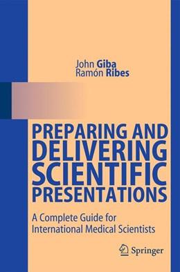 Abbildung von Giba / Ribes | Preparing and Delivering Scientific Presentations | 2011 | A Complete Guide for Internati...
