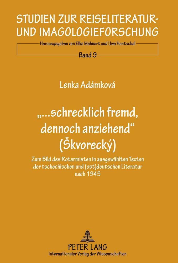 «...schrecklich fremd, dennoch anziehend» (Skvorecký) | Adamkova, 2010 | Buch (Cover)