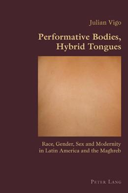 Abbildung von Vigo | Performative Bodies, Hybrid Tongues | 2010 | Race, Gender, Sex and Modernit... | 33