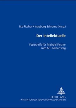 Abbildung von Schrems / Fischer | Der Intellektuelle | 2010 | Rolle, Funktion und Paradoxie-...