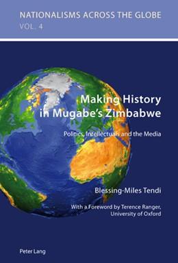 Abbildung von Tendi   Making History in Mugabe's Zimbabwe   2010