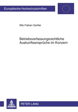 Abbildung von Gertler | Betriebsverfassungsrechtliche Auskunftsansprüche im Konzern | 2010 | 5054