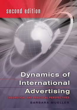 Abbildung von Mueller | Dynamics of International Advertising | 2010 | Theoretical and Practical Pers...
