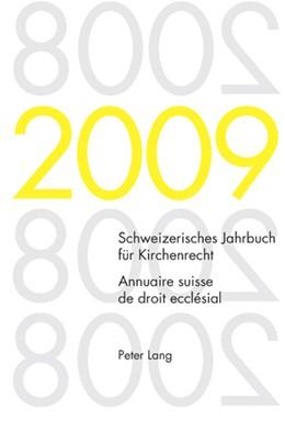 Abbildung von Kraus / Lienemann / Pahud de Mortanges | Schweizerisches Jahrbuch für Kirchenrecht. Band 14 (2009)- Annuaire suisse de droit ecclésial. Volume 14 (2009) | 2010 | Herausgegeben im Auftrag der S... | 14