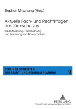 Abbildung von Aktuelle Fach- und Rechtsfragen des Lärmschutzes   1. Auflage   2010   9   beck-shop.de