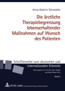 Abbildung von Schwedler   Die ärztliche Therapiebegrenzung lebenserhaltender Maßnahmen auf Wunsch des Patienten   1. Auflage   2010   2   beck-shop.de