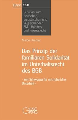 Abbildung von Kremer | Das Prinzip der familären Solidarität im Unterhaltsrecht des BGB - mit Schwerpunkt nachehelicher Unterhalt | 2010 | 250