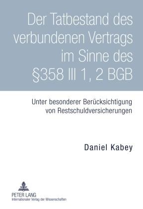 Der Tatbestand des verbundenen Vertrags im Sinne des § 358 III 1, 2 BGB | Kabey, 2010 | Buch (Cover)