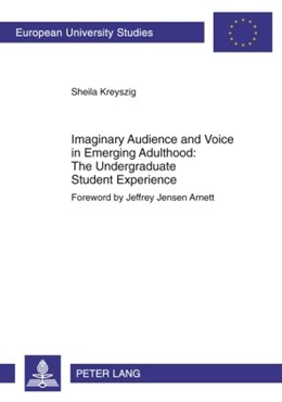 Abbildung von Kreyszig | Imaginary Audience and Voice in Emerging Adulthood: The Undergraduate Student Experience | 2010 | Foreword by Jeffrey Jensen Arn... | 756