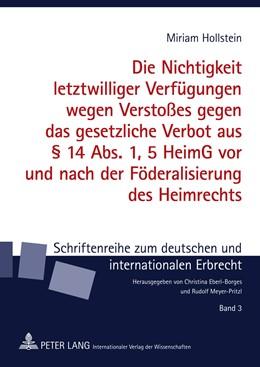 Abbildung von Hollstein | Die Nichtigkeit letztwilliger Verfügungen wegen Verstoßes gegen das gesetzliche Verbot aus § 14 Abs. 1, 5 HeimG vor und nach der Föderalisierung des Heimrechts | 1. Auflage | 2011 | 3 | beck-shop.de