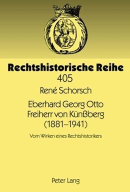 Abbildung von Schorsch | Eberhard Georg Otto Freiherr von Künßberg (1881-1941) | 2010 | Vom Wirken eines Rechtshistori... | 405