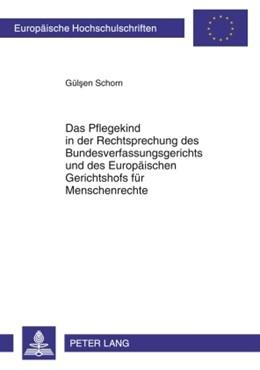 Abbildung von Schorn | Das Pflegekind in der Rechtsprechung des Bundesverfassungsgerichts und des Europaeischen Gerichtshofs fuer Menschenrechte | 2010 | 4995