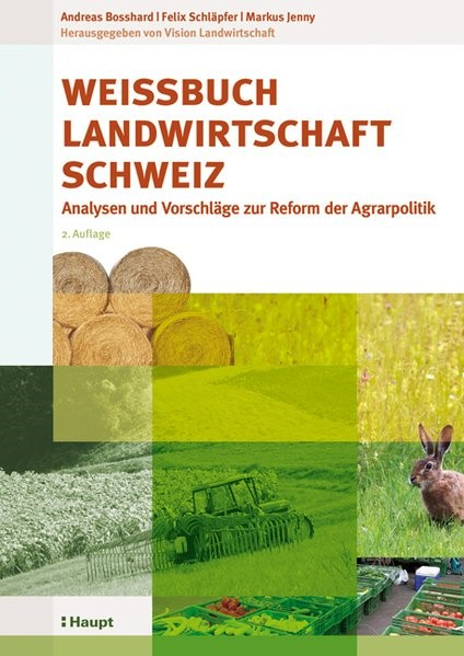 Weissbuch Landwirtschaft Schweiz | Bosshard / Schläpfer / Jenny | 2., korr. Aufl., 2011 (Cover)