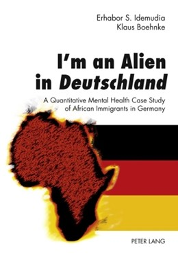 Abbildung von Boehnke / Idemudia   I'm an Alien in Deutschland   2010   A Quantitative Mental Health C...