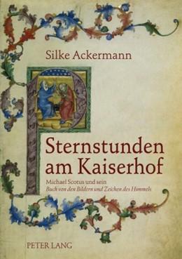 Abbildung von Ackermann | Sternstunden am Kaiserhof | 2010 | Michael Scotus und sein