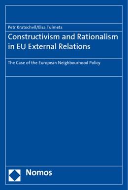 Abbildung von Kratochvíl / Tulmets | Constructivism and Rationalism in EU External Relations | 2010 | The Case of the European Neigh...