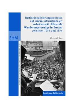 Abbildung von Rass | Institutionalisierunsprozesse auf einem internationalen Arbeitsmarkt: Bilaterale Wanderungsverträge in Europa zwischen 1919 und 1974 | 1. Auflage | 2010 | 19 | beck-shop.de
