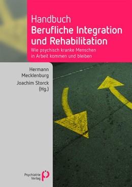 Abbildung von Mecklenburg / Storck | Handbuch berufliche Integration und Rehabilitation | 2., aktual. Aufl. | 2010 | Wie psychisch kranke Menschen ...