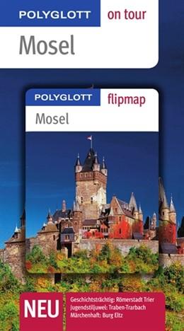 Abbildung von Mosel - Buch mit flipmap   2011   Polyglott on tour Reiseführer