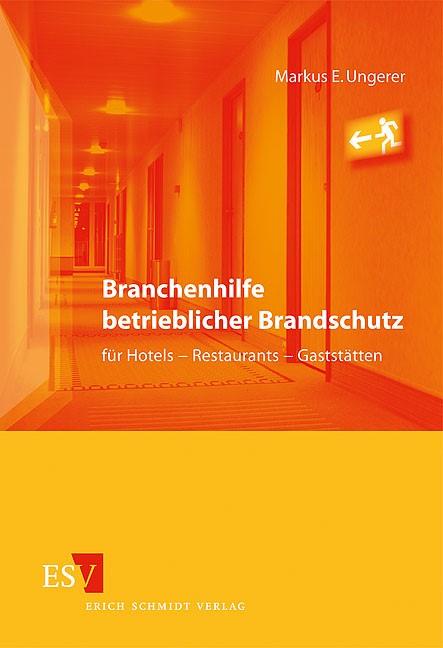 Branchenhilfe betrieblicher Brandschutz für Hotels - Restaurants - Gaststätten | 1. Auflage 2010, 2010 | Buch (Cover)
