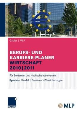 Abbildung von Brink / Ernst-Auch / Faber   Gabler   MLP Berufs- und Karriere-Planer Wirtschaft 2010   2011   2010   Für Studenten und Hochschulabs...