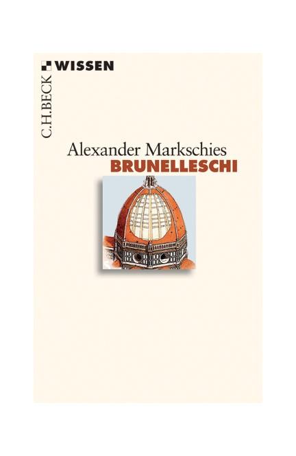 Cover: Alexander Markschies, Brunelleschi