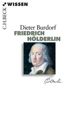 Abbildung von Burdorf, Dieter   Friedrich Hölderlin   1. Auflage   2011   2712   beck-shop.de