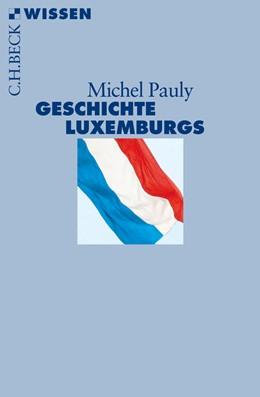 Abbildung von Pauly, Michel | Geschichte Luxemburgs | 2. Auflage | 2014 | 2732 | beck-shop.de