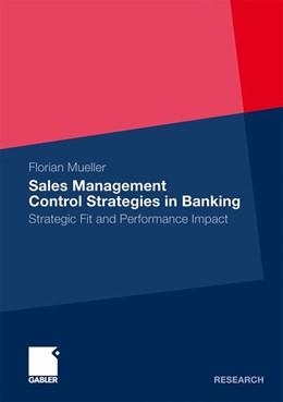 Abbildung von Mueller | Sales Management Control Strategies in Banking | 2011 | 2011 | Strategic Fit and Performance ...