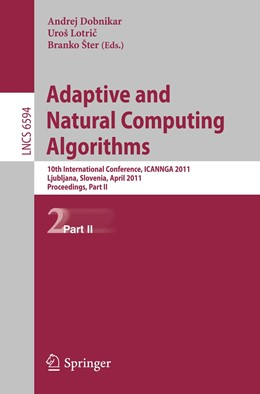 Abbildung von Dobnikar / Lotric / Šter | Adaptive and Natural Computing Algorithms | 2011 | 10th International Conference,...