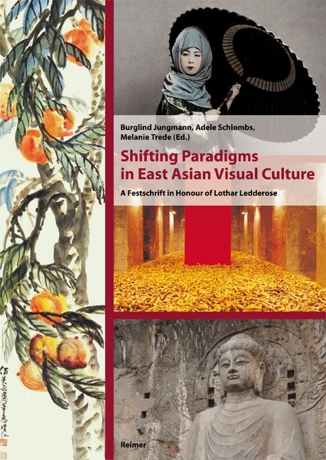 Shifting Paradigms in East Asian Visual Culture   Jungmann / Schlombs / Trede, 2012   Buch (Cover)