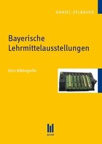 Bayerische Lehrmittelausstellungen | Oelbauer, 2011 | Buch (Cover)