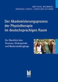 Der Akademisierungsprozess der Physiotherapie im deutschsprachigen Raum | Brummer / Christ / Kutzner, 2011 | Buch (Cover)
