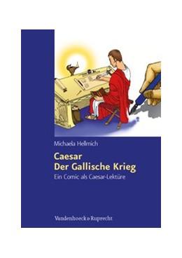 Abbildung von Hellmich | Caesar, Der Gallische Krieg | 2. Auflage | 2019 | beck-shop.de