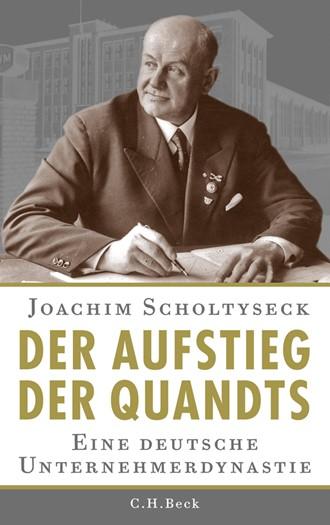 Cover: Joachim Scholtyseck, Der Aufstieg der Quandts