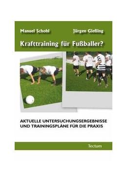 Abbildung von Gießing / Schohl | Krafttraining für Fußballer? | 2009 | Aktuelle Untersuchungsergebnis...