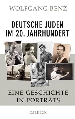 Abbildung von Benz, Wolfgang | Deutsche Juden im 20. Jahrhundert | 2011 | Eine Geschichte in Porträts