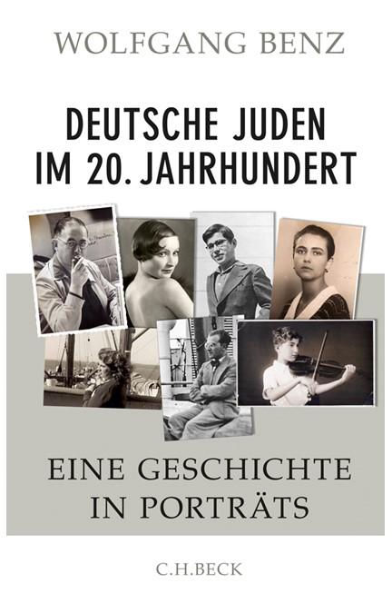 Cover: Wolfgang Benz, Deutsche Juden im 20. Jahrhundert